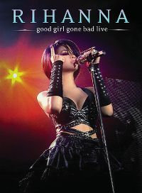 Cover Rihanna - Good Girl Gone Bad Live [DVD]